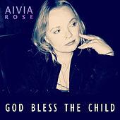 God Bless the Child by Aivia Rose