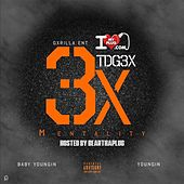3X Mentality by Gxrilla Ent