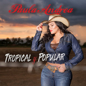 Tropical y Popular by Paula Andrea