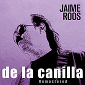 De la Canilla by Jaime Roos