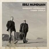 Ibili Munduan by Garikoitz Mendizabal