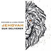 Jehovah Our Deliverer by Richard