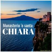 Munasterio 'e santa Chiara by Giacomo Bondi