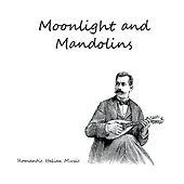 Moonlight and Mandolins de Dave Anthony Setteducati