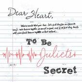 Dear Heart E.P. by To Be Juliet's Secret