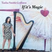 If It's Magic de Tasha Smith Godinez