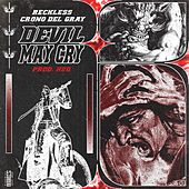 Devil May Cry (feat. crono del gray) by Reckless
