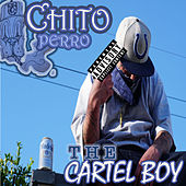 The Cartel Boy by Chito Perro