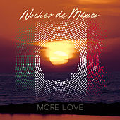 Noches de México – More Love de Various Artists
