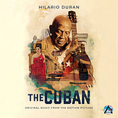 The Cuban (Original Music from the Motion Picture) by Hilario Duran