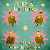 Anthology: First Recordings (Remastered) di Danny and the Juniors
