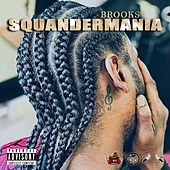 Squandermania by Brooks