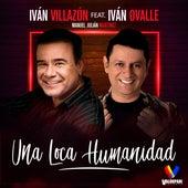 Una Loca Humanidad de Iván Villazón