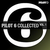 Pilot 6 Collected, Vol. 1 von Various Artists