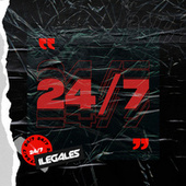 24/7 by Ilegales