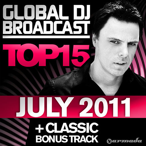 Global DJ Broadcast Top 15 - July 2011 by Various Artists