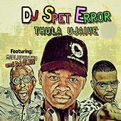 Thula Ujaive by DJ Spet Error