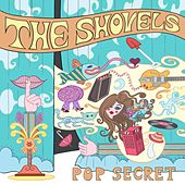 Pop Secret by The Shovels
