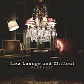 Jazz Lounge and Chillout Playlist von Various Artists