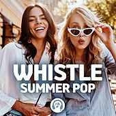 Whistle: Summer Pop von Various Artists