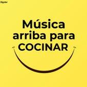 Música arriba para cocinar by Various Artists