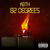 82 Degrees by Keith (Rock)