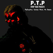 P.T.P (POP THAT PUSSY) by FlyGuyAce