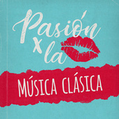 Pasión por la Música Clásica de Various Artists