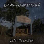 Del Alama Hasta el Salado de Los Intocables Del Norte