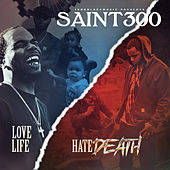 Love Life Hate Death by Saint300