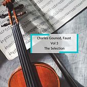 Charles Gounod, Faust Vol 3 - The Selection de Various Artists