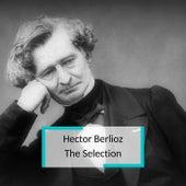 Hector Berlioz - The Selection von Chœurs et Orchestre de la Société du Conservatoire de Paris
