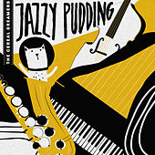 The Cereal Dreamers: Jazzy Pudding van Various Artists