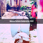 MUSICA ITALIANA COMPILATION 2020 by Various Artists