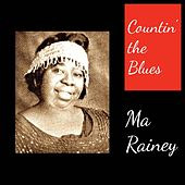 Countin' the Blues by Ma Rainey