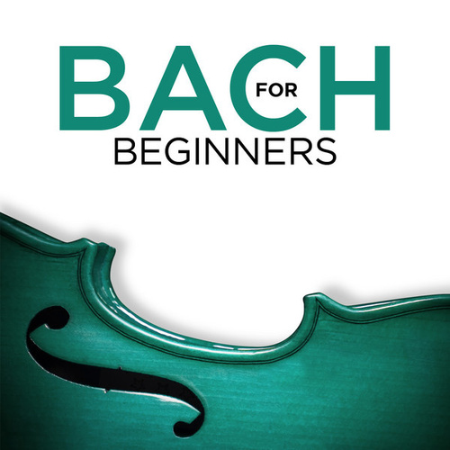 Bach for Beginners by Various Artists