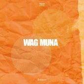 Wag Muna by Francis