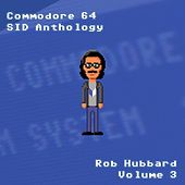 Commodore 64 Sid Anthology, Vol. 3 by Rob Hubbard