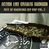 Action Like Charles Bronson: Best of Hardcore Hip Hop Vol. 2 de Various Artists