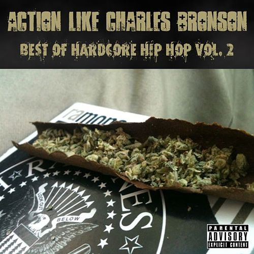 Action Like Charles Bronson: Best of Hardcore Hip Hop Vol. 2 by Various Artists
