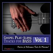 Gospel Play-Along Tracks for Bass Vol. 1 by Fruition Music Inc.