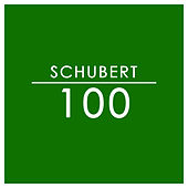 Schubert: 100 by Franz Schubert