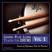 Gospel Play Along Tracks for Drums Vol.1 by Fruition Music Inc.