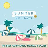 Summer Holiday, Vol. 3 (The Best Happy Music Revival & Oldies) von Various Artists