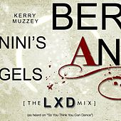 Bernini's Angels : The LXD Mixes by Kerry Muzzey