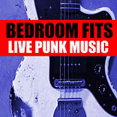 Bedroom Fits Live Punk Music de Various Artists