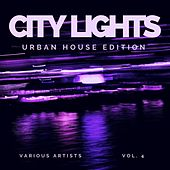 City Lights (Urban House Edition), Vol. 4 von Various Artists