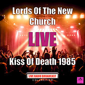 Kiss Of Death 1985 (Live) von Lords Of The New Church