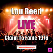 Claim To Fame 1976 (Live) de Lou Reed