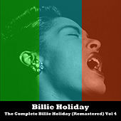 The Complete Billie Holiday (Remastered) Vol 4 by Billie Holiday